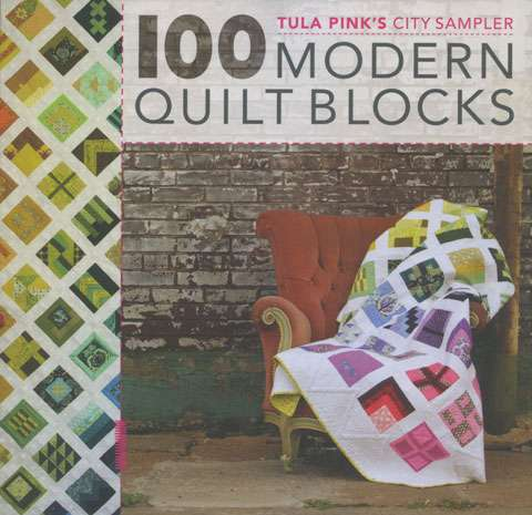 100 Modern Quilt Blocks by Tula Pink (Book)