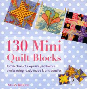 130 Mini Quilt Blocks by Susan Briscoe (Book)