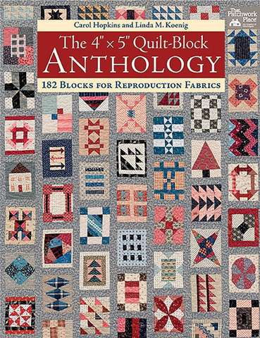 "The 4"" x 5"" Quilt Block Anthology by Carol Hopkins & Linda M. Koenig DISCONTINUED preview"