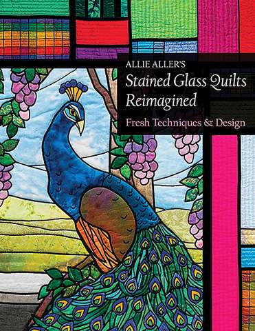 Allie Aller's Stained Glass Quilts Reimagined (Book)