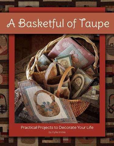 A Basketful of Taupe by Kylie Irvine (Book)