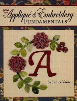 Applique & Embroidery Fundamentals by Janice Vaine (Book)