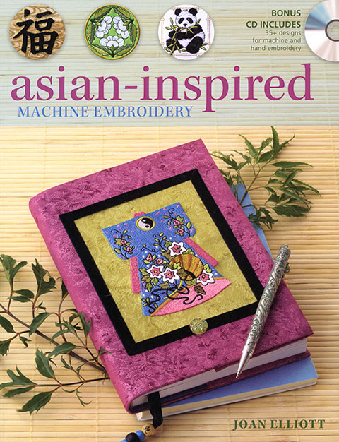 Asian-Inspired Machine Embroidery by Joan Elliott (Book)