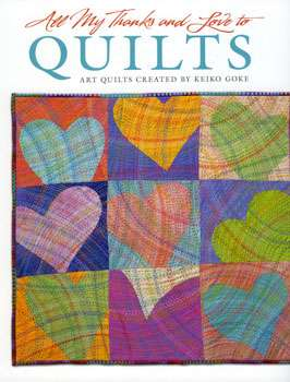 All My Thanks and Love to Quilts by Keiko Goke (Book)