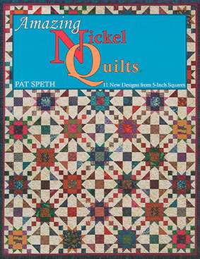 Amazing Nickel Quilts by Pat Speth (Book)