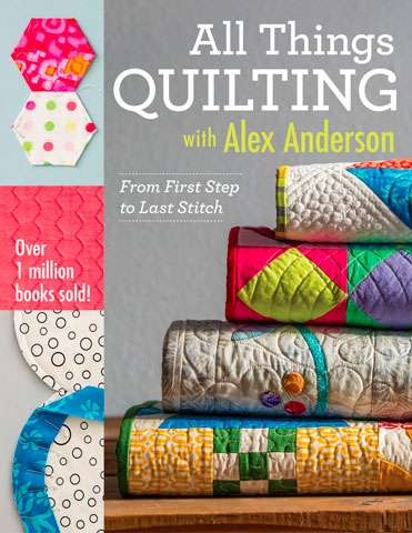 All Things Quilting with Alex Anderson (Book) preview