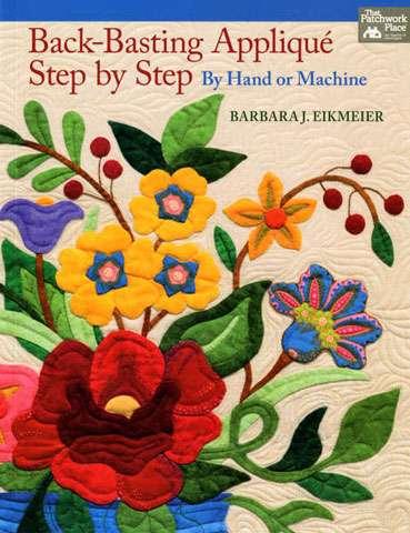 Back-Basting Applique Step by Step by Barbara J Eikmeier (Book)