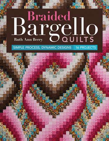 Braided Bargello Quilts by Ruth Ann Berry (Book)