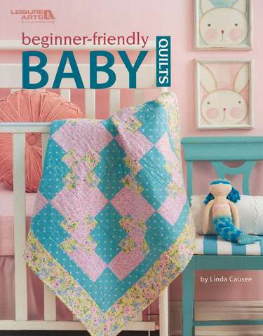 Beginner-Friendly Baby Quilts by Linda Causee (Book) preview
