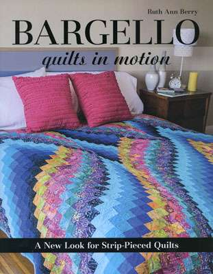 Bargello Quilts in Motion by Ruth Ann Berry (Book)