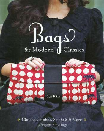 Bags - The Modern Classics by Sue Kim (Book)