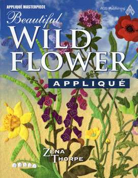 Beautiful Wild Flower Applique by Zena Thorpe (Book)