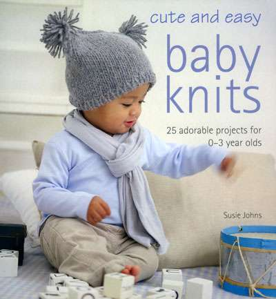 Cute and Easy Baby Knits by Susie Jones (Book)