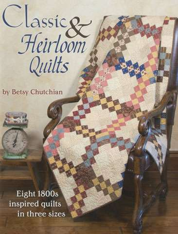 Classic & Heirloom Quilts by Betsy Chutchian (Book)