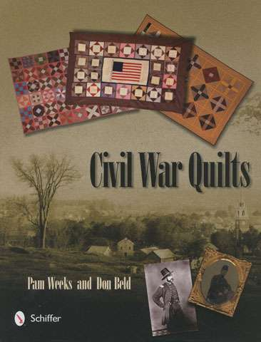 Civil War Quilts by Pam Weeks and Don Beld (Book)