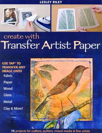 Create with Transfer Artist Paper by Lesley Riley (Book)