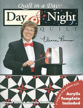 Day & Night Quilt by Eleanor Burns & Michelle Countess -Book