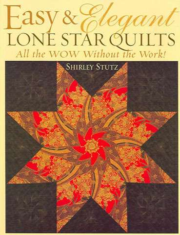 Easy & Elegant Lone Star Quilts by Shirley Stutz (Book)