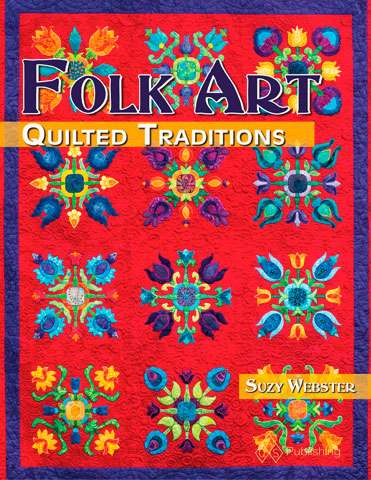 Folk Art Quilted Traditions by Suzy Webster (Book)
