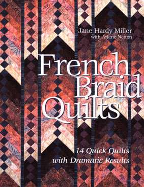 French Braid Quilts by Jane Hardy Miller (Book)
