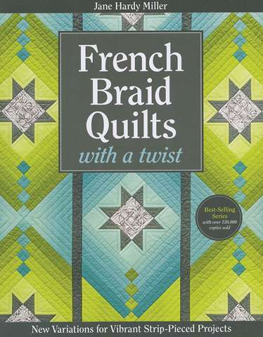 French Braid Quilts With A Twist by Jane Hardy Miller (Book)