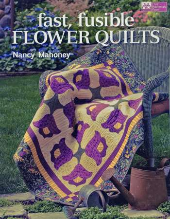 Fast, Fusible Flower Quilts by Nancy Mahoney (Book)