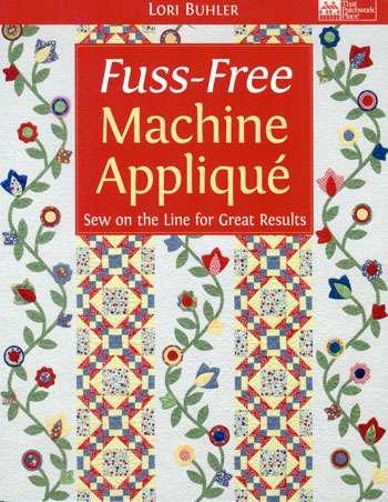 Fuss-Free Machine Applique by Lori Buhler (Book)