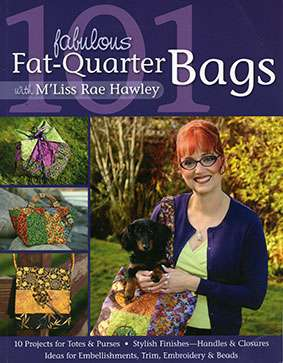 101 Fabulous Fat-Quarter Bags with M' Liss Rae Hawley (Book)