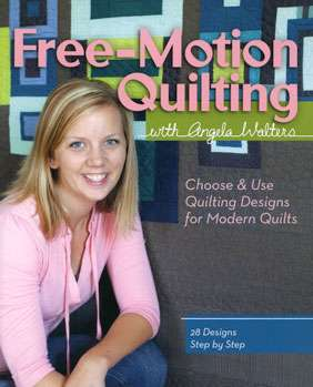 Free-Motion Quilting with Angela Walters (Book)