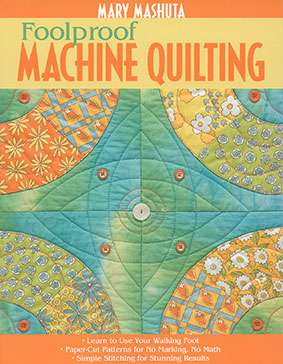Foolproof Machine Quilting by Mary Mashuta (Book)