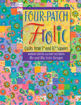 Four Patch Frolic by Barbara Groves & Mary Jacobson (Book)