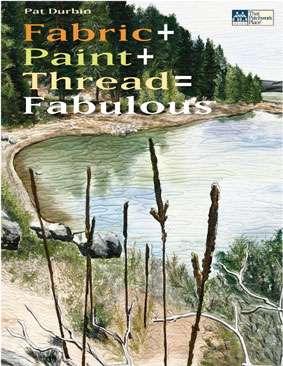 Fabric + Paint + Thread = Fabulous by Pat Durbin (Book)