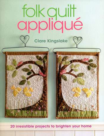 Folk Quilt Appliqu&#233 by Clare Kingslake (Book)