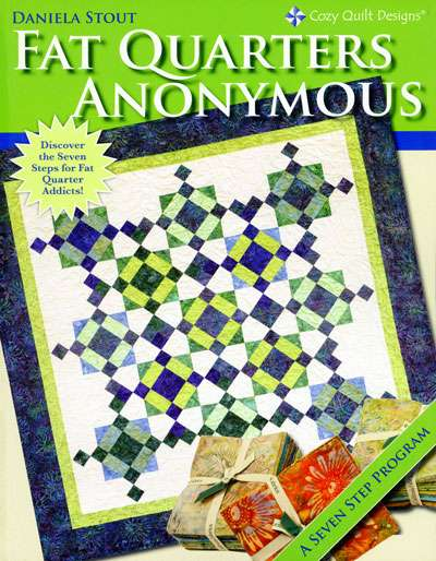 Fat Quarters Anonymous by Daniela Stout (Book)