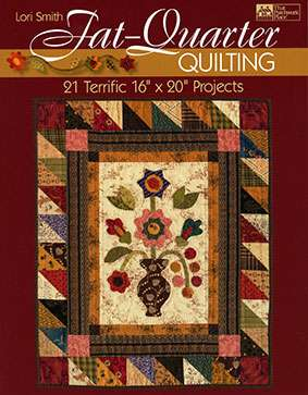 Fat-Quarter Quilting by Lori Smith