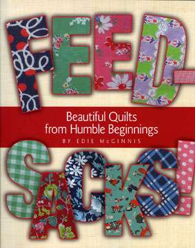 Feed-Sacks Beautiful Quilts from Humble Beginnings (Book)