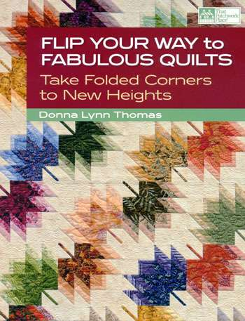 Flip Your Way To Fabulous Quilts by Donna Thomas (Book)