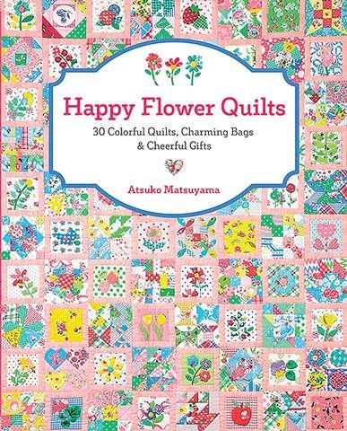 Happy Flower Quilts by Atsuko Matsuyama (Book)