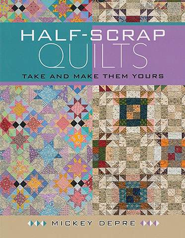 Half-Scrap Quilts by Mickey Depre (Book)