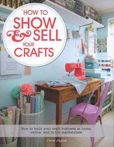 How to Show and Sell Your Crafts by Jayne Torie (Book)