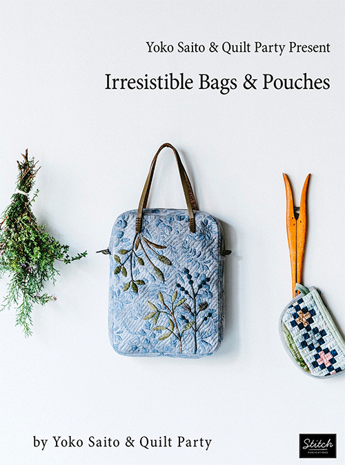 Irresistable Bags & Pouches by Yoko Saito & Quilt Party Present preview