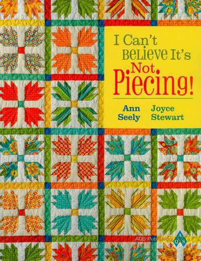 I Can't Believe It's Not Piecing! (Book)