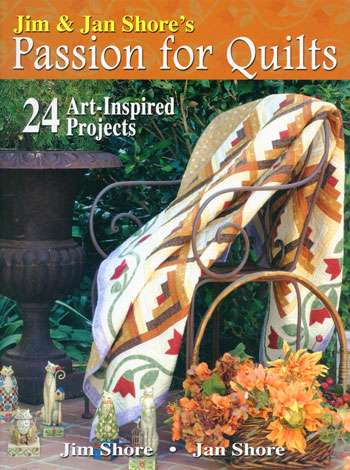 Jim & Jan Shore's Passion for Quilts (Book)
