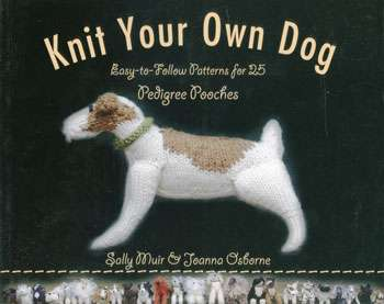 Knit Your Own Dog by Sally Muir & Joanna Osborne (Book)