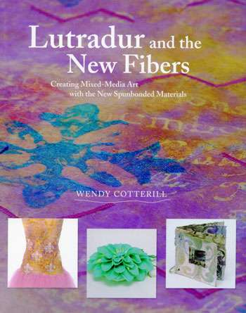 Lutradur and the New Fibers by Wendy Cotterill (Book)