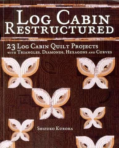 Log Cabin Restructured by Shizuko Kuroha (Book) preview