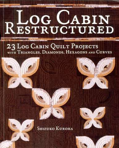 Log Cabin Restructured by Shizuko Kuroha (Book)