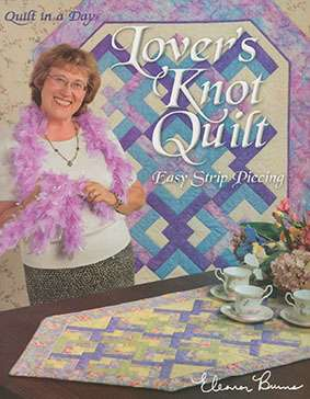 Lover's Knot Quilt Easy Strip Piecing by Eleanor Burns -Book