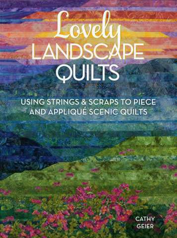 Lovely Landscape Quilts by Cathy Geier (Book)