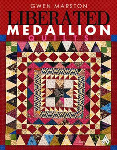 Liberated Medallion Quilts by Gwen Marston (Book)